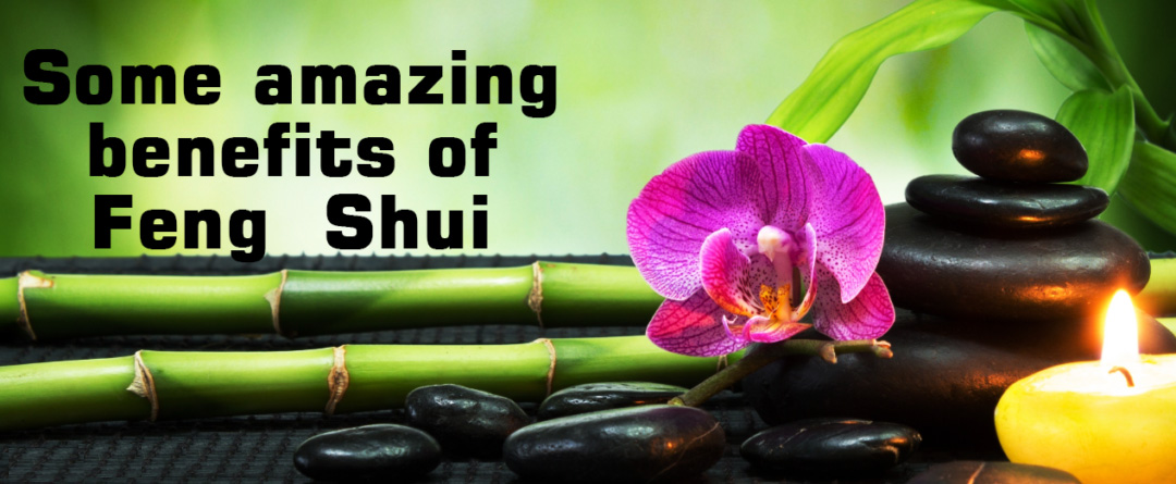 Feng Shui Benefits and Tips