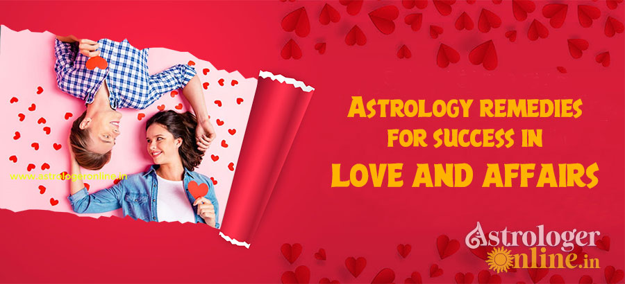 Astrology remedies for success in love and affairs